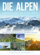 Die Alpen – Unsere Berge von oben -