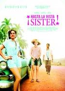 Hasta la vista, Sister! -
